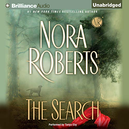 The Search                   By:                                                                                                                                 Nora Roberts                               Narrated by:                                                                                                                                 Tanya Eby                      Length: 14 hrs and 54 mins     6,531 ratings     Overall 4.3