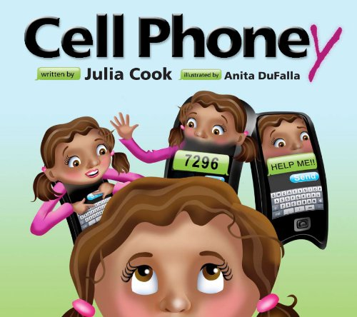 Cell Phoney: A Picture Book About Using Cell Phones Responsibly