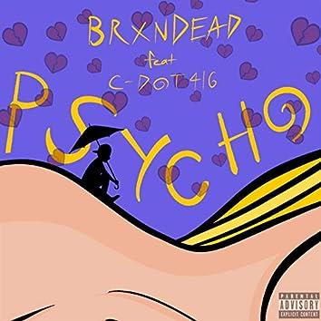 Psycho (feat. C-Dot 416)
