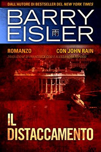 Il distaccamento: Romanzo con John Rain (Assassino John Rain Vol. 7)