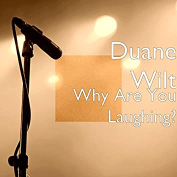 Why Are You Laughing?