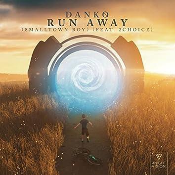 Run Away (Smalltown Boy) [feat. 2Choice]