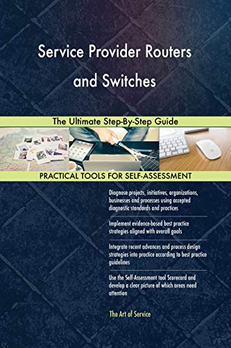Service Provider Routers and Switches The Ultimate Step-By-Step Guide (English Edition)