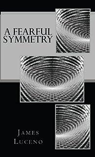 A Fearful Symmetry