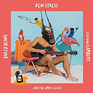 Kein Stress (and the living is easy)