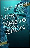 Test ADN   : Une histoire D'identité (French Edition)