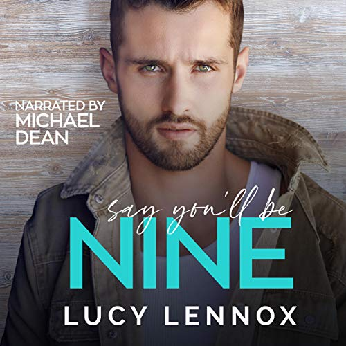 Say You'll Be Nine Audiobook By Lucy Lennox cover art