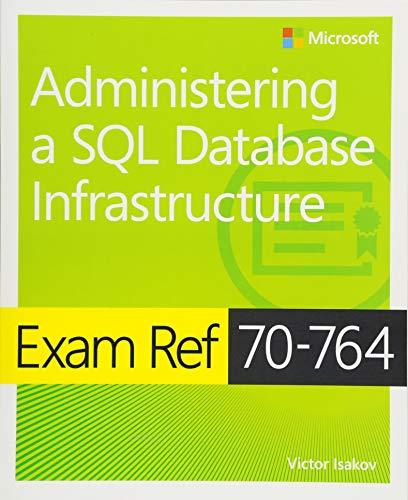 Exam Ref 70-764 Admin SQL Databse Infras
