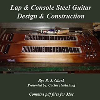 Lap & Console Steel Guitar - Design & Construction