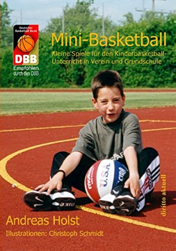 Mini-Basketball: Kleine Spiele für den Kinderbasketball-Unterricht in Verein und Grundschule