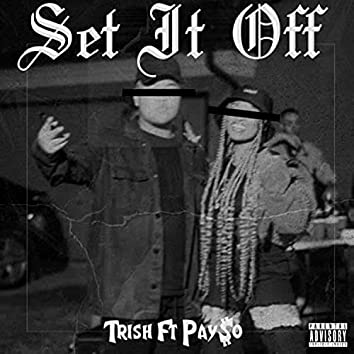 Set It Off (feat. Pay$o)