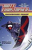 Snowboard Champ (Matt Christopher Sports Classics)
