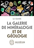 La galerie de minéralogie et de géologie - Le guide