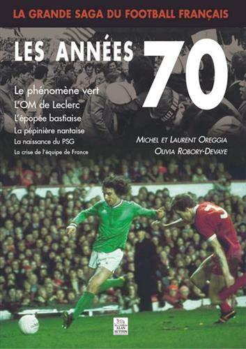 La Grande Saga du Football Français - les Annees 70