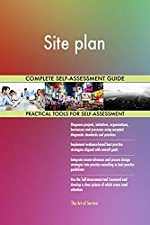 Site plan Self-Assessment ensures you don't miss anything: More than 700 critical Site plan success criteria in 7 RDMAICS (Recognize, Define, Measure, Analyze, Improve, Control and Sustain) steps with easy and quick navigating and answering for one o...