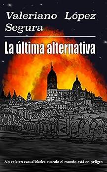 La última alternativa de [Valeriano López Segura]
