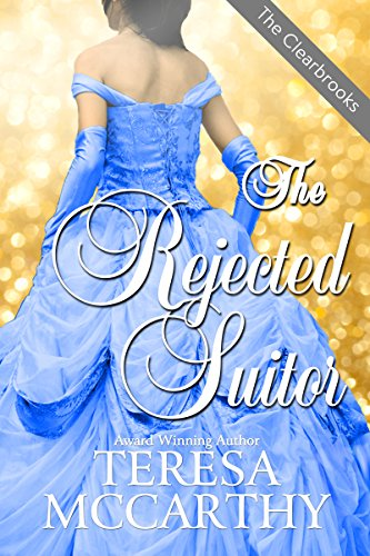 The Rejected Suitor: A Regency Historical Romance (The Clearbrooks Book 1)