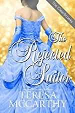 The Rejected Suitor: A Sweet Regency Romance Filled With Secrets and Suspense (The Clearbrooks Book 1)