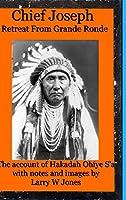 Chief Joseph - Retreat From Grande Ronde