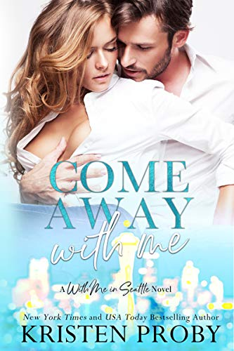 Come Away With Me: A With Me In Seattle Novel (English Edition)