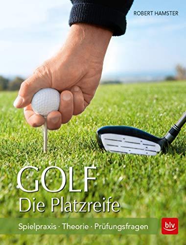 Golf. Die Platzreife: Spielpraxis | Theorie | Prüfungsfragen (BLV)