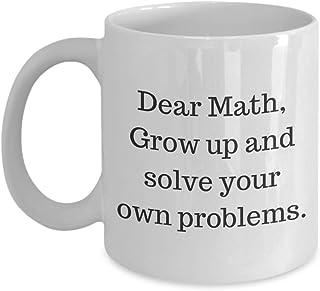 Math Teacher Mug Gifts for Women Dear Math Grow Up and Solve Your Own Problems