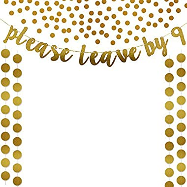 Gold Glittery Please Leave By 9 Party Banner,Gold Glittery Circle Dots Garland (25Pcs Circle Dots) and Gold Glittery Circle Dots Confetti,for Bachelorette Wedding Party Decoration Supplies
