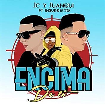 Encima de Ti (feat. Insurrecto)