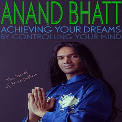 Achieving Your Dreams by Controlling Your Mind audiobook cover art