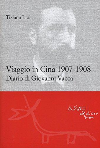 Viaggio in Cina 1907-1908. Diario di Giovanni Vacca