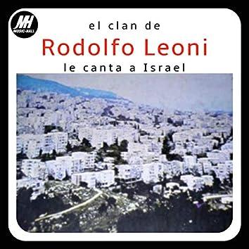 El Clan De Rodolfo Leoni Le Canta A Israel