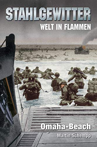 Stahlgewitter – Welt in Flammen: Omaha-Beach: Militär-Thriller