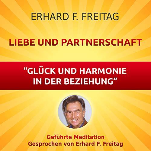 Liebe und Partnerschaft - Glück und Harmonie in der Beziehung (Geführte Meditation)