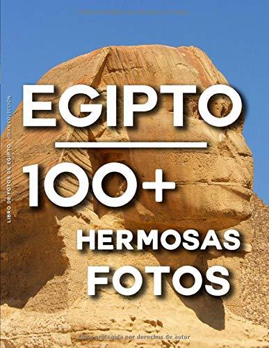 Libro De Fotos De Egipto - Gran Colección: 100 Hermosas Fotos En Este Fantástico Álbum De Fotos (Egipto Libro - Libro De Photos Egipto)