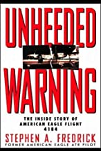 Unheeded Warning: The Inside Story of American Eagle Flight 4184