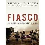 Fiasco: The American Military Adventure in Iraq, 2003 to 2005 (English Edition)