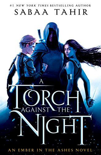 Amazon.com: A Torch Against the Night (An Ember In The Ashes Book ...