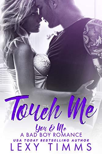 Touch Me (You & Me - A Bad Boy Romance Book 2)