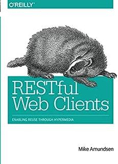 RESTful Web Clients: Enabling Reuse Through Hypermedia