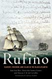 The Story of Rufino: Slavery, Freedom, and Islam in the Black Atlantic