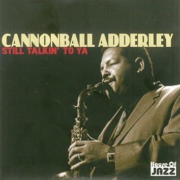 Cannonball Adderley: Still Talkin' To Ya