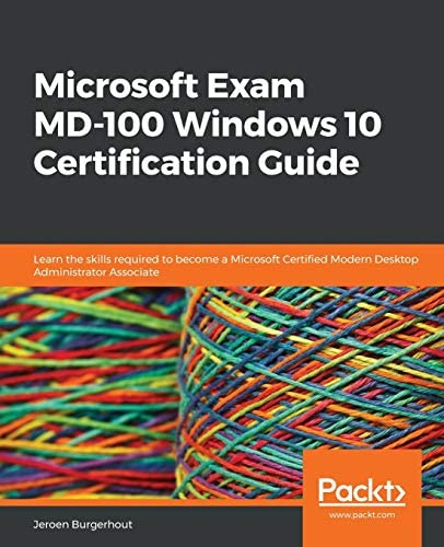 Microsoft Exam MD 100 Windows 10 Certification Guide Learn the skills required to become a Microsoft product image