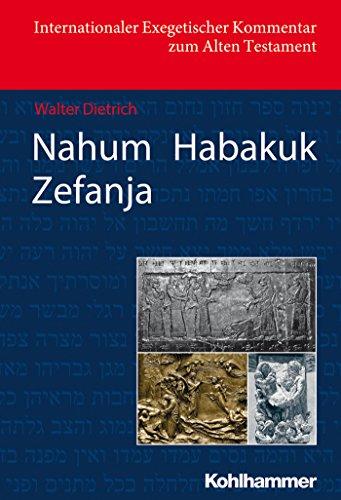 Nahum Habakuk Zefanja (Internationaler Exegetischer Kommentar zum Alten Testament (IEKAT)) (German Edition)