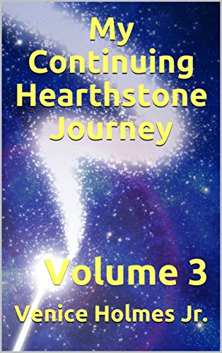 My Continuing Hearthstone Journey: Volume 3 (English Edition)