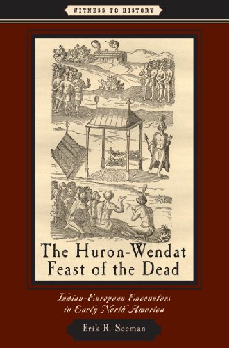 The Huron-Wendat Feast of the Dead (Witness to History) (English Edition) PDF Books