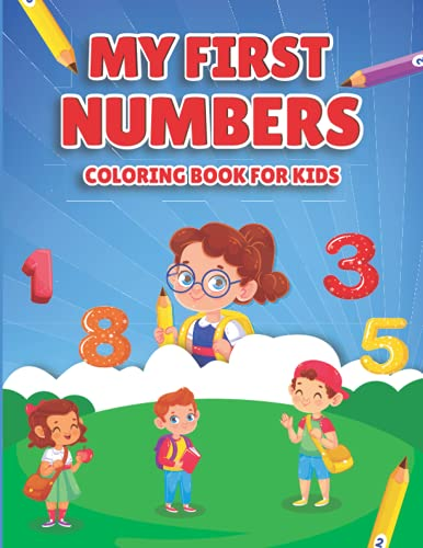 My First Learn Your Numbers Coloring Book For Kids: Practice for Kids with...