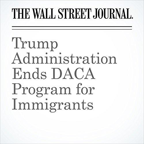 Trump Administration Ends DACA Program for Immigrants copertina