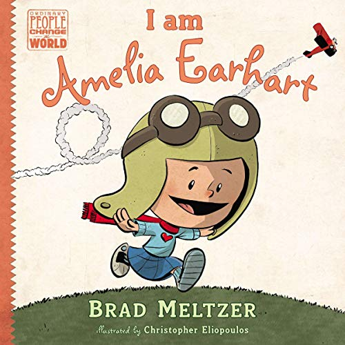 I Am Amelia Earhart     Ordinary People Change the World              Written by:                                                                                                                                 Brad Meltzer                               Narrated by:                                                                                                                                 Jennifer Lim,                                                                                        Various                      Length: 9 mins     Not rated yet     Overall 0.0