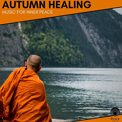 Autumn Healing - Music For Inner Peace
