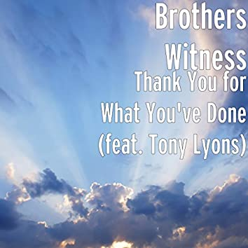 Thank You for What You've Done (feat. Tony Lyons)